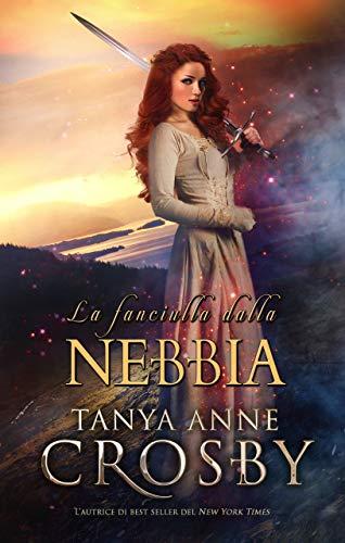 La fanciulla dalla nebbia: Un Romance Medievale (Guardiani della Pietra Vol. 4) (Italian Edition)