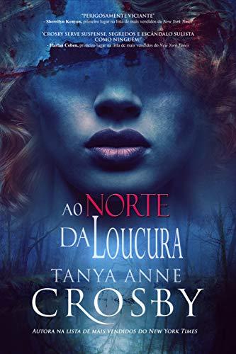 Ao Norte da Loucura (O Mistério das Irmãs Aldridge Livro 2) (Portuguese Edition)