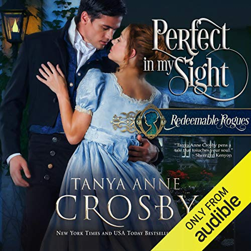 Perfect in My Sight: Redeemable Rogues, Book 4