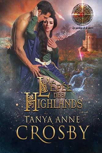 L'Épée des Highlands: une romance historique (Les gardiens de la pierre t. 2) (French Edition)