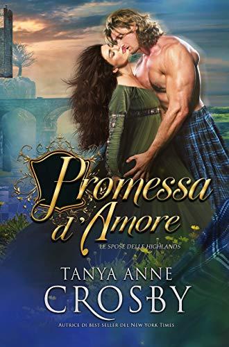 Promessa d'amore (Le spose delle Highlands Vol. 3) (Italian Edition)