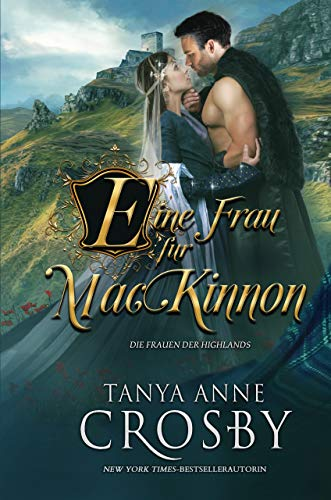 Eine Frau für MacKinnon (Die Frauen der Highlands 1) (German Edition)
