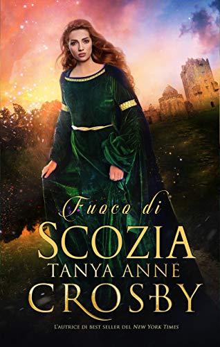Fuoco di Scozia (Guardiani della Pietra Vol. 1) (Italian Edition)
