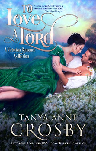 To Love a Lord: A Victorian Romance Collection