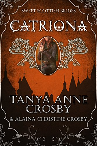 Catrìona: A Sweet Scottish Medieval Romance (Sweet Scottish Brides Book 5)