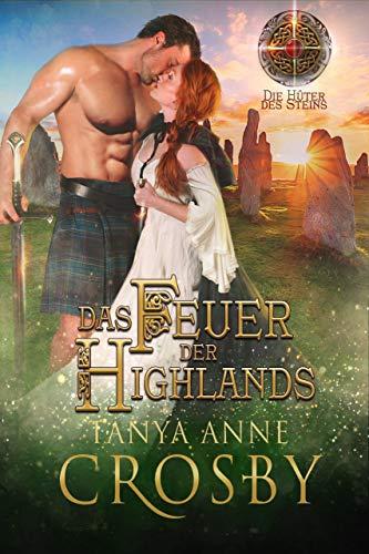 Das Feuer der Highlands (Die Hüter des Steins 1) (German Edition)