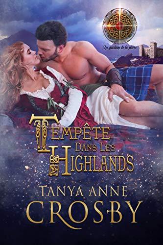Tempête Dans Les Highlands (Les gardiens de la pierre t. 3) (French Edition)