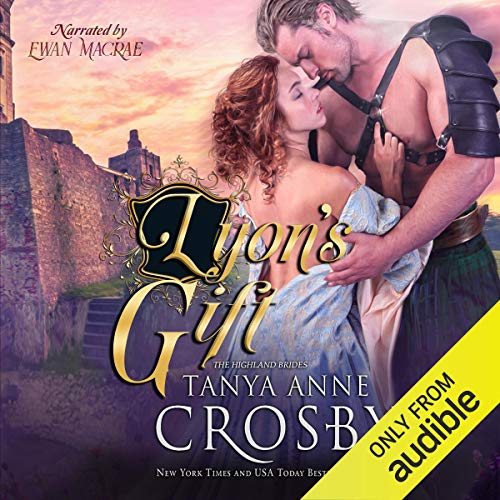 Lyon's Gift: The Highland Brides, Book 2
