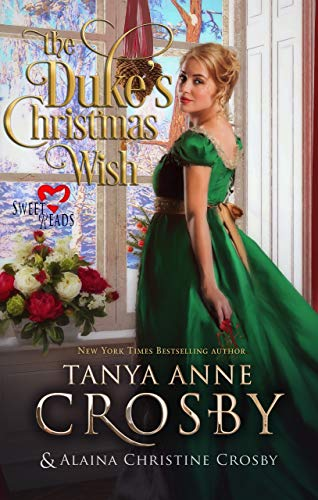 The Duke's Christmas Wish: Sweet Reads (Not Quite a Scoundrel Book 4)