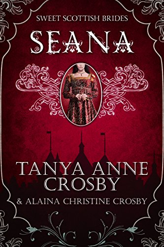 Seana: A Sweet Scottish Medieval Romance (Sweet Scottish Brides Book 3)