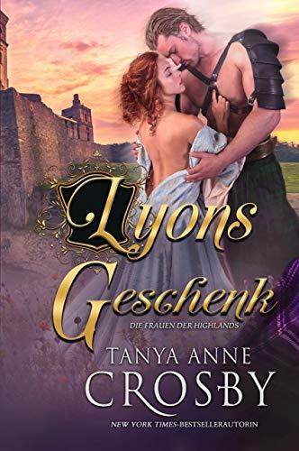 Lyons Geschenk  (Die Frauen der Highlands 2) (German Edition)
