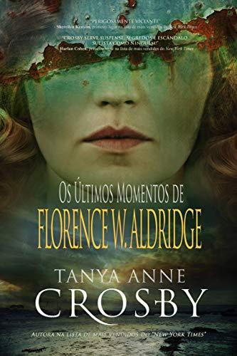 Os Últimos Momentos de Florence W. Aldridge (O Mistério das Irmãs Aldridge Livro 1) (Portuguese Edition)
