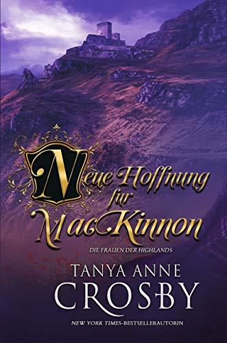 Neue Hoffnung Für MacKinnon (Die Frauen der Highlands 6) (German Edition)