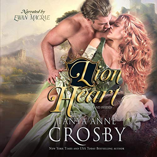 Lion Heart: The Highland Brides, Book 4