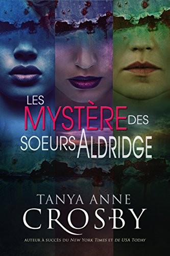 Les Mystères des sœurs Aldridge (Mystère les soeurs Aldridge) (French Edition)