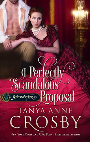 A Perfectly Scandalous Proposal (Redeemable Rogues Book 6)