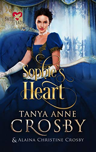 Sophie's Heart: Sweet Reads (Not Quite a Scoundrel Book 1)