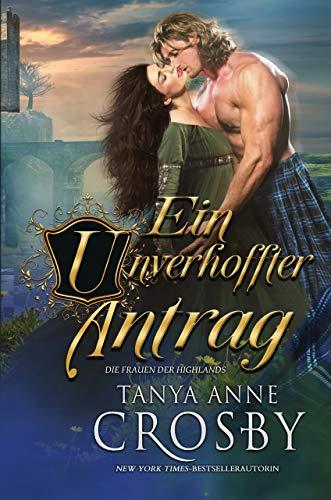 Ein unverhoffter Antrag (Die Frauen der Highlands 3) (German Edition)